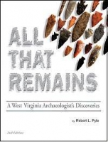 All That Remains by Robert L. Pyle a West Virginia Archaeologist's Discoveries